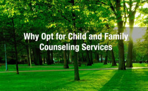 child & family counseling services near me