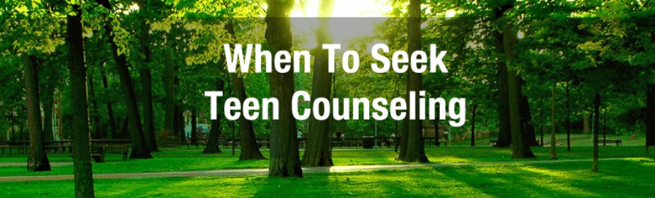 When To Seek Teen Counseling Near You