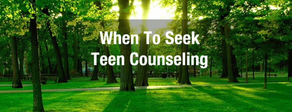 When To Seek Teen Counseling Near You