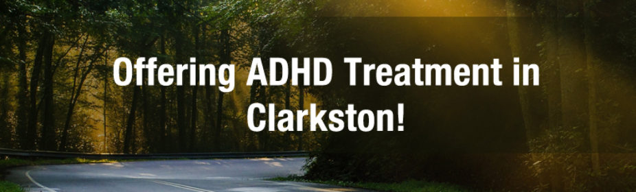 offering adhd treatment in clarkston mi