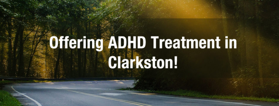 offering adhd treatment in clarkston mi